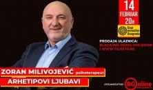 """ZORAN MILIVOJEVIĆ, psihoterapeut - """"Arhetipovi ljubavi"""""""