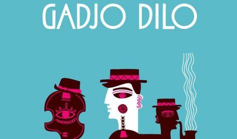 Gadjo Dilo - Magic Always Happens