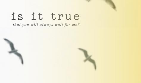 Είναι αλήθεια πως θα με περιμένεις;