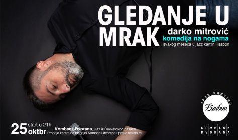 Stand UP Darka Mitrovića - Gledanje u mrak