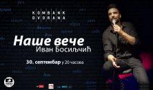 Ivan Bosiljčić - Naše veče